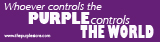Purple Bumper Sticker - Whoever Controls the Purple, Controls the World