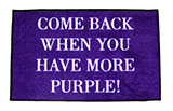 Come Back When You Have More Purple Door Mat
