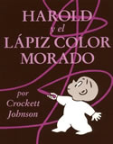 Harold y el Lapiz Color Morado por Crockett Johnson y Teresa Mlawer
